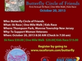 SO MUCH MORE THAN A SPECIAL FIRST ANNUAL 5K RACE ON OCTOBER 20TH: 'THE BUTTERFLY CIRCLE OF FRIENDS.' REGISTRATION FOR RACE STILL OPEN  By Calvin Schwartz