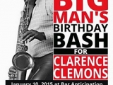 A MAJOR COMING ATTRACTION NOT TO BE MISSED: THE 3rd ANNUAL BIG MAN'S BIRTHDAY BASH FOR CLARENCE CLEMONS AT BAR ANTICIPATION ON JANUARY 10, 2015    By Calvin Schwartz
