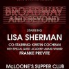 SPECIAL COMING ATTRACTION: Lisa Sherman, 'Broadway and Beyond' with Kristin Cochran and Academy Award Winner Frank Previte. McCloone's Supper Club  Nov 25th 2016     by Calvin Schwartz  10-26-16