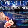 "SPECIAL COMING ATTRACTION: ""COMEDY at THE HEADLINER"" Neptune NJ  November 12th  by Calvin Schwartz"